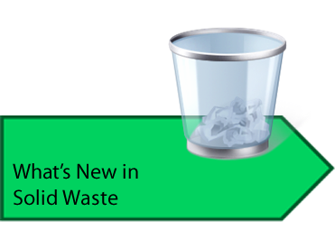 Whats new in solid waste